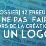 [Dossier] 12 erreurs à ne pas faire lors de la création d'un Logo