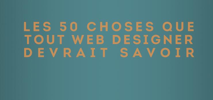 Les 50 astuces qui pourraient aider un WebDesigner
