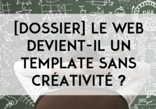[Dossier] Le web devient-il un vaste template sans créativité ? 1