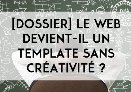 [Dossier] Le web devient-il un vaste template sans créativité ? 6