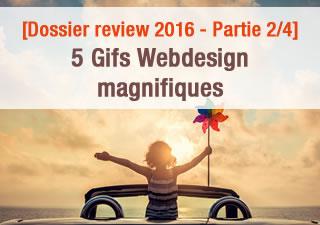 [Dossier review 2016 - Partie 2/4] 5 Gifs Webdesign magnifiques 1