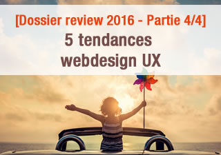 [Dossier review 2016 - Partie 4/4] 5 tendances webdesign UX 11