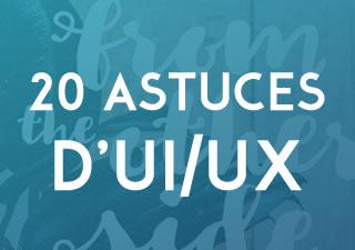 20 astuces rapides pour les UI/UX Designer 2