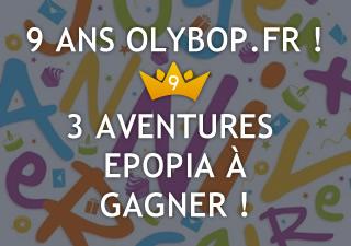[Concours 9 ans Olybop] Epopia : Gagnez 3 Aventures sur mesure dont vous êtes le héros ! [Terminé] 6