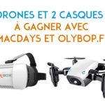 Concours - MacWay vous offre 2 Drones et 2 Casques VR pour ses MacDays !
