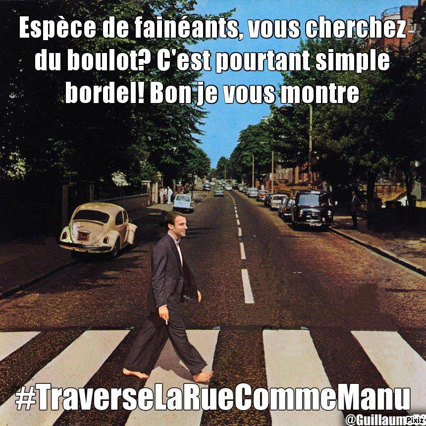 Best of détournements de Macron aux chômeurs - TraverseLaRueCommeManu 9