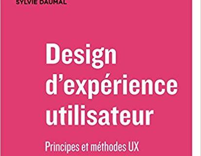 Design d'expérience utilisateur: Principes et méthodes UX 11