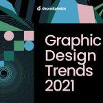 7 tendances pour le Graphisme & Design de 2021